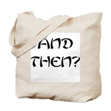 And Then? Tote Bag