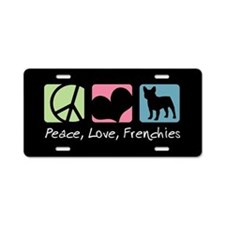 Peace, Love, Frenchies Aluminum License Plate