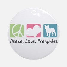 Peace, Love, Frenchies Ornament (Round)
