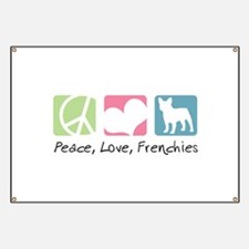 Peace, Love, Frenchies Banner