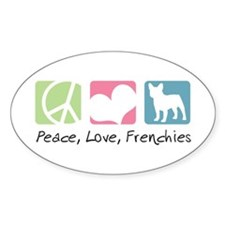 Peace, Love, Frenchies Decal