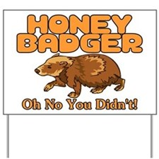 Oh No Honey Badger Yard Sign