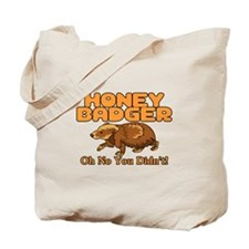 Oh No Honey Badger Tote Bag