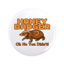 "Oh No Honey Badger 3.5"" Button (100 pack)"
