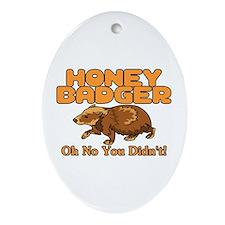 Oh No Honey Badger Ornament (Oval)