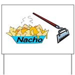 Nacho Hoe Yard Sign