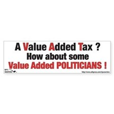 A Value Added Tax ? How about Bumper Sticker