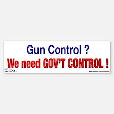 Gun Control? We Need Gov't Co Bumper Bumper Sticker
