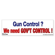 Gun Control? We Need Gov't Co Bumper Sticker