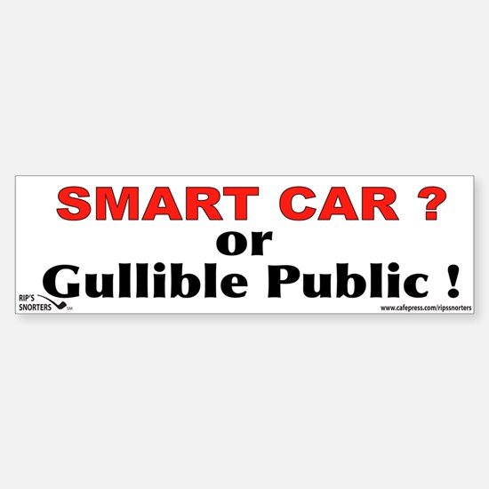 Smart Car ? or Gullible Publi Sticker (Bumper)