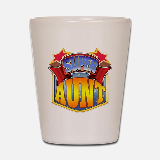 Super Aunt Shot Glass