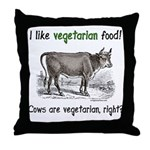 Cows are vegetarian, right? Throw Pillow