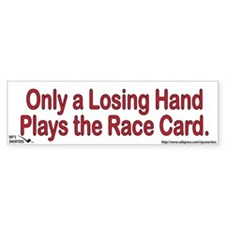 Only A Losing Hand Plays the Bumper Sticker
