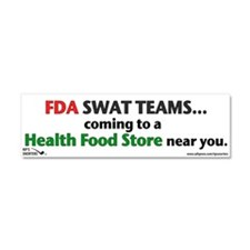 FDA SWAT TEAM...Coming to a H Car Magnet 10 x 3
