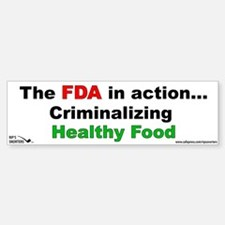 The FDA in Action...Criminali Bumper Bumper Sticker