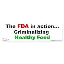 The FDA in Action...Criminali Bumper Sticker