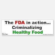 The FDA in Action...Criminali Sticker (Bumper)