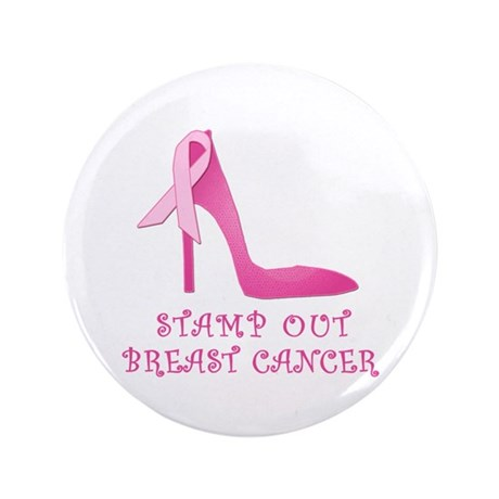 """Pink Stiletto Stamp Out Breast Cancer 3.5"""" Button"""