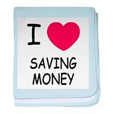 I heart saving money baby blanket