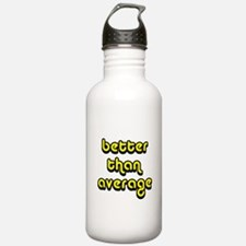 better than average Water Bottle