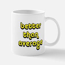 better than average Mug