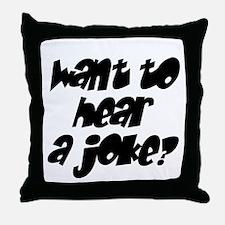 want to hear a joke? Throw Pillow