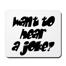 want to hear a joke? Mousepad