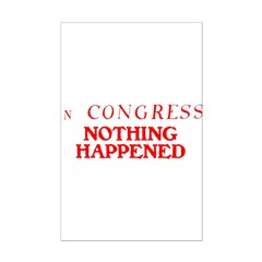In CONGRESS, NOTHING HAPPENED Posters
