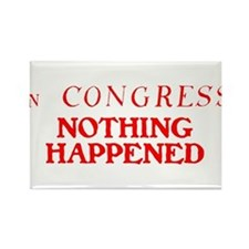 In CONGRESS, NOTHING HAPPENED Rectangle Magnet