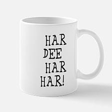 har dee har har! Mug