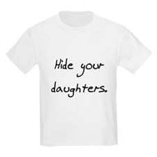 hide your daughters T-Shirt