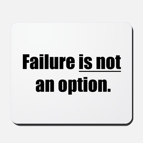 failure is not an option Mousepad