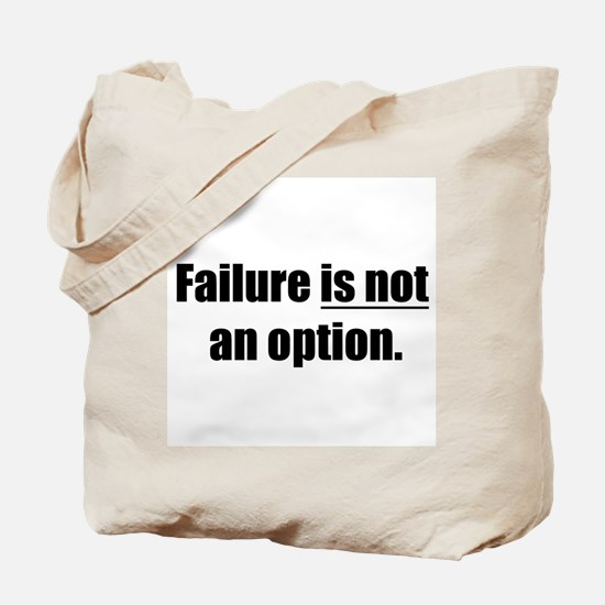 failure is not an option Tote Bag