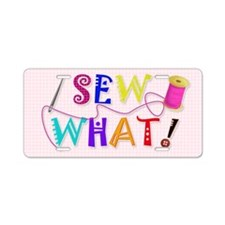 Sew What Aluminum License Plate