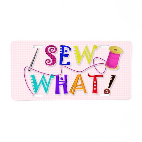Sew What Aluminum License Plate