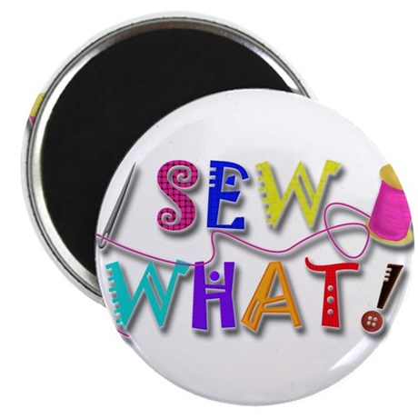 "Sew What 2.25"" Magnet (100 pack)"