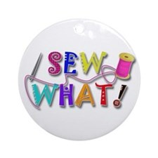 Sew What Ornament (Round)