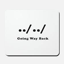 Going Way Back Mousepad