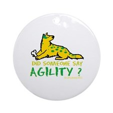 Did someone say Agility Ornament (Round)
