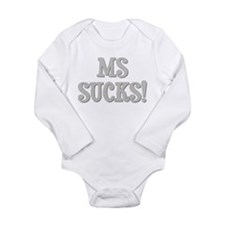 MS Sucks! Long Sleeve Infant Bodysuit