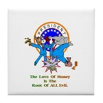 Root Of All Evil Gifts Tile Coaster