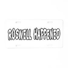 Roswell happened 2 Aluminum License Plate