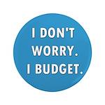 I Don't Worry. I Budget. 3.5