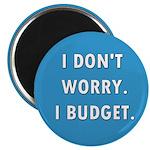 I Don't Worry. I Budget. Magnet