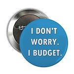 I Don't Worry. I Budget. 2.25