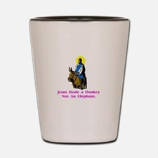 Jesus Rode A Donkey Gifts Shot Glass