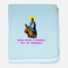 Jesus Rode A Donkey Gifts baby blanket