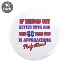"""Funny 80th Birthdy designs 3.5"""" Button (10 pack)"""
