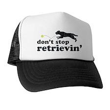 Don't Stop Retrievin' Trucker Hat
