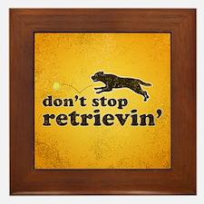 Don't Stop Retrievin' Framed Tile